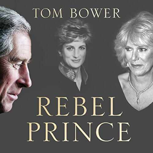 Peter Noble-Audiobook Narrator-Rebel Prince The Power, Passion and Defiance of Prince Charles